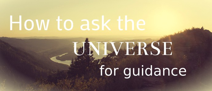 how to ask the universe for guidance