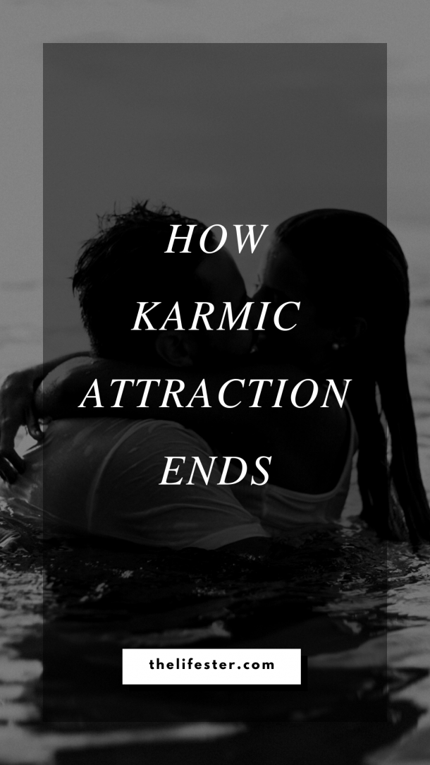 How karmic attraction ends